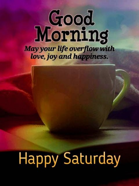 Awesome Happy Good Morning Saturday Messages and Images